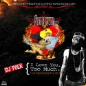 Starlito - I Love You, Too Much (The Necessary Evils) mixtape cover art