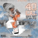 40 Cal - God's Gift To An iPod mixtape cover art