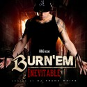 Burn Em - Inevitable mixtape cover art