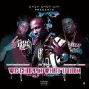 Chop Chop Ent - We Choppin What U Doin mixtape cover art