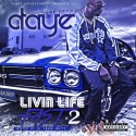 D-Aye - Livin Life Fast 2 mixtape cover art