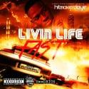 D-Aye - Livin Life Fast mixtape cover art
