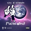 F*ck The World mixtape cover art