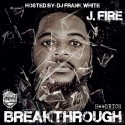 J. Fire - Breakthrough mixtape cover art