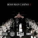 Casino - Boss Man 3 mixtape cover art