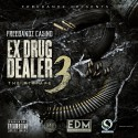 Casino - Ex Drug Dealer 3 mixtape cover art