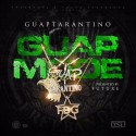 Guap Tarantino - Guap Mode (Presented By Future) mixtape cover art