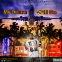 Scoop - My Dream Will Be Born mixtape cover art
