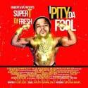Super T - I Pity The Fool mixtape cover art