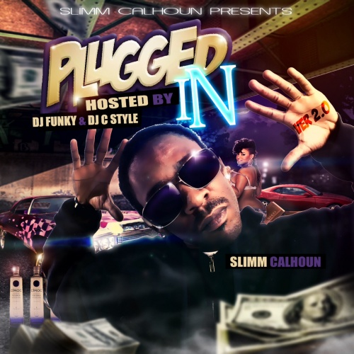 Slimm Calhoun – Plugged In [Mixtape]