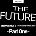 The Future - ThrowAways, Part 1 mixtape cover art