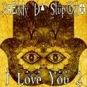 Freddy Da Stupid - I Love You 2 EP mixtape cover art
