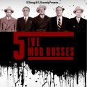 5ive Mob Bosses mixtape cover art