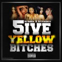 5ive Yellow Bitches mixtape cover art