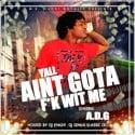 ADG - Ya'll Ain't Gota F*ck Wit Me mixtape cover art