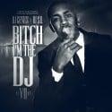 Bitch I'm The DJ 7 mixtape cover art