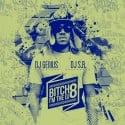 Bitch I'm The DJ 8 mixtape cover art