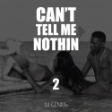 Can't Tell Me Nothin 2 mixtape cover art