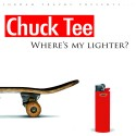 Chuck Tee - Where's My Lighter? mixtape cover art