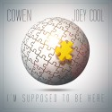 Cowen & Joey Cool - I'm Supposed To Be Here mixtape cover art