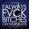 I Always Fvck Bitches On Thursdays (The Stripper) mixtape cover art
