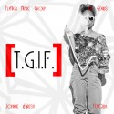 Johnnie Fresh - T.G.I.F. mixtape cover art