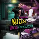 Kid Class - iRap iProduce mixtape cover art