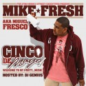 Mike Fresh - Cinco De Mayo! mixtape cover art