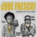 Que & Mike Fresh - ¿Que Fresco! mixtape cover art