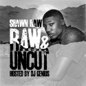 Shawn Raw - Raw & Uncut mixtape cover art