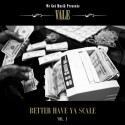 Vale - Better Have Ya Scale mixtape cover art