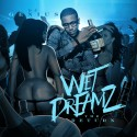 Wet Dreamz (The Return) mixtape cover art