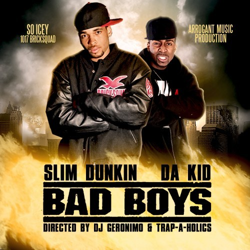 Trap-a-Holics, Slim Dunkin & Da Kid – Bad Boys (Mixtape)