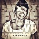 Mirshaun - Smoke Face Killah mixtape cover art