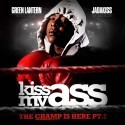 Jadakiss - Kiss My Ass (The Champ Is Here Part 2) mixtape cover art