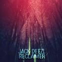 Jack Deezl - Reclaimer EP mixtape cover art