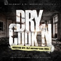 Dry Cook'N (Hosted By DJ Rell) mixtape cover art