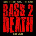 Cobra Krames - Bass 2 Death EP mixtape cover art