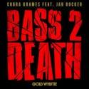 Cobra Krames - Bass 2 Death EP mixtape cover art
