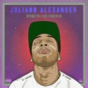 Juliann Alexander - Dying To Live Forever mixtape cover art