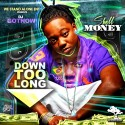 Shell Money - Down Too Long mixtape cover art