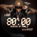 80 Minutes Of Fame 2 (Hosted By Shy Glizzy) mixtape cover art