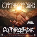 Cutthroat Gang - Cut Throat Or Die (Loyalty Iz Errything) mixtape cover art
