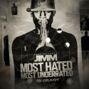 Jimm - Most Hated, Most Underrated mixtape cover art