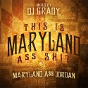 Maryland A$$ Jordan - This Is Maryland A$$ Shit mixtape cover art