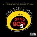 Oh So 90's 5 mixtape cover art