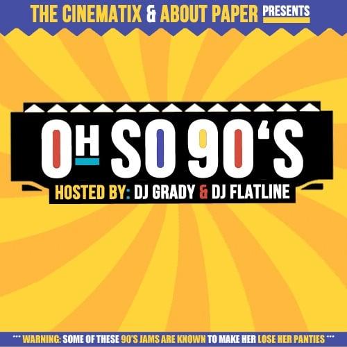 DJ Grady, DJ Flatline › Oh So 90's
