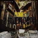 Pacmob - 2 Much Dope mixtape cover art