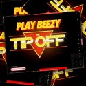 Play Beezy - The Tip Off mixtape cover art