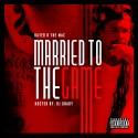 Rated R The Mac - Married To The Game mixtape cover art